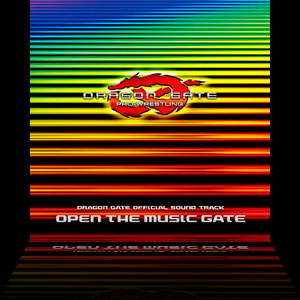 DRAGON GATE OFFICIAL SOUND TRACK『OPEN THE MUSIC GATE』